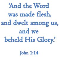 The Verse: 'And the Word was made flesh, and dwelt among us, and we beheld His Glory.' Thumbnail